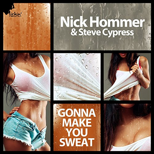 Nick Hommer and Steve Cypress - Gonna Make You Sweat