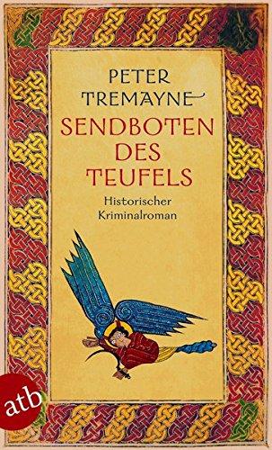 Sendboten des Teufels: Historischer Kriminalroman (Schwester Fidelma ermittelt, Band 25)