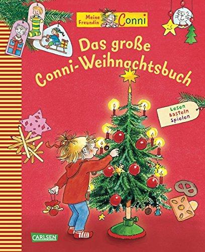 Conni-Bilderbücher: Das große Conni-Weihnachtsbuch: Lesen Basteln Spielen (Märchen Beste Für Bücher Kleinkinder)