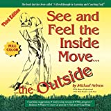 See & Feel the Inside Move the Outside, Third Edition - Full Color
