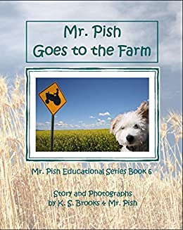 Mr. Pish Goes to the Farm (Mr. Pish Educational Series Book 6) by [Brooks, K. S., Pish, Mr.]