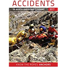 Accidents in North American Climbing 2017 (Accidents in North American Mountaineering)