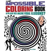 Impossible Coloring Book: Can You Color These Amazing Visual Illusions? by Gianni A. Sarcone, Marie-Jo Waeber (2014) Paperback