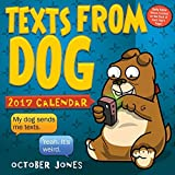Texts from Dog 2017 Day-to-Day Calendar by October Jones (2016-07-19)