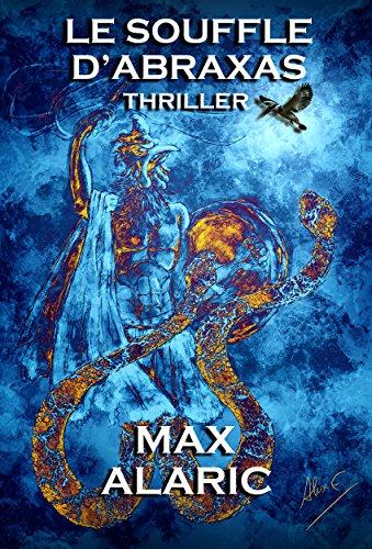 Le souffle d'Abraxas par Max Alaric
