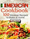 Best Mexican Cookbooks - Mexican Cookbook: 100 Mexican Recipes to Make at Review