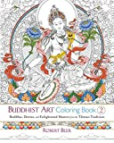Image de Buddhist Art Coloring Book 2: Buddhas, Deities, and Enlightened Masters from the Tibetan T