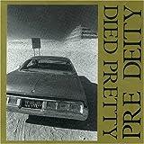 Songtexte von Died Pretty - Pre Deity