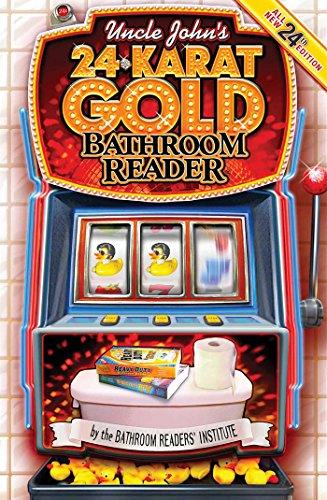 Uncle John's 24-Karat Gold Bathroom Reader (Uncle John's Bathroom Reader Annual) (English Edition)