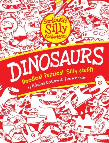 Dinosaurs (Seriously Silly Activities) by Nikalas Catlow (2010-07-05)
