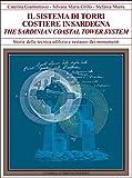 Il sistema torri costiere della Sardegna. Forma, materia, tecniche murarie. Ediz. italiana e inglese