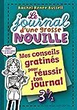 Telecharger Livres Le journal d une grosse nouille Tome 03 Mes conseils gratines pour reussir son journal (PDF,EPUB,MOBI) gratuits en Francaise