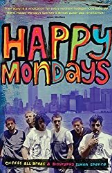 Happy Mondays: Excess All Areas by Simon Spence (2015-02-15)