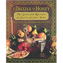 A Drizzle of Honey: The Life and Recipes of Spain's Secret Jews (English Edition)