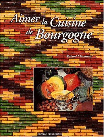 Aimer la cuisine de Bourgogne