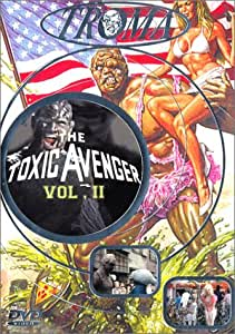The Toxic Avenger - Volume 2 [Director's Cut]