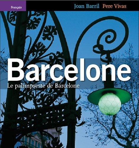 BARCELONE, LE PALIMPSESTE DE BARCELONE par JOAN BARRIL