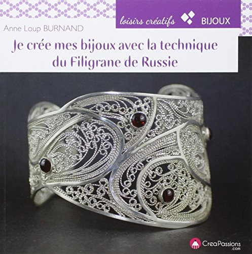 Je crée mes bijoux avec la technique du filigrane de Russie par Anne Loup Burnand