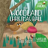 Book cover image for The Woodland Christmas Ball (Little Friends: Woodland Adventures Book 2)