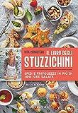 Scarica Libro Il libro degli stuzzichini Sfizi e frivolezze in piu di 100 idee salate (PDF,EPUB,MOBI) Online Italiano Gratis