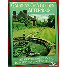 Gardens of a Golden Afternoon: The Story of a Partnership:Edwin       Lutyens And Gertrude Jekyll