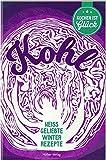 Kohl: Heiß geliebte Winterrezepte (Die besten Rezepte der Welt)