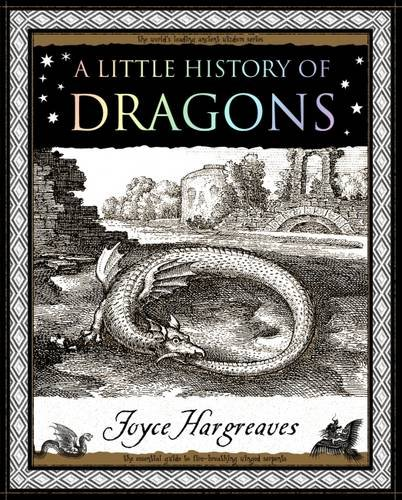 A Little History of Dragons (Wooden Books Gift Book)