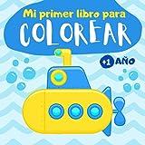 Mi primer libro para colorear 1 año: Cuaderno para colorear para niños de 1, 2 y 3 años   60 dibujos para pintar simples para