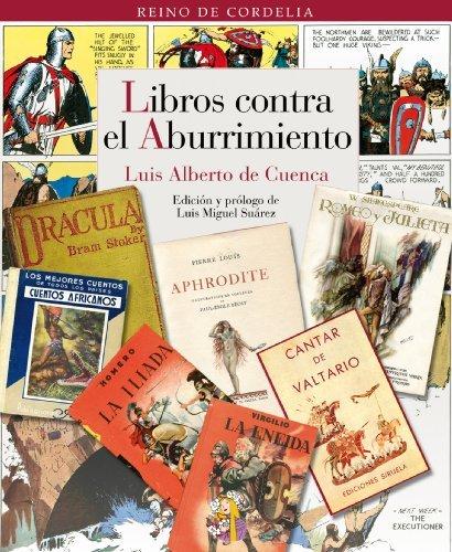 Libros contra el aburrimiento (Reino de Cordelia) por Luis Alberto De Cuenca
