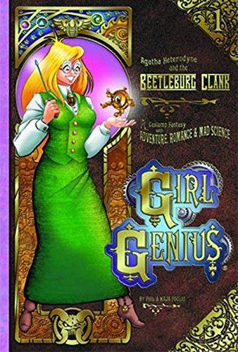 Preisvergleich Produktbild Girl Genius Volume 1: Agatha Heterodyne and The Bettleburg Clank SC (Color Edition)