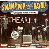 Swamp Pop By The Bayou ~ Troubles, Tears & Trains