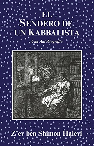 El Sendero de un Kabbalista por Z'ev ben Shimon Halevi