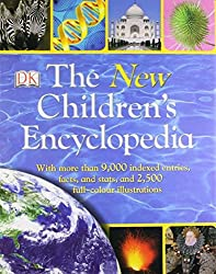 The New Children's Encyclopedia: With More Than 4,000 Indexed Entries and 2,500 Full-Color Illustrations