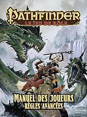 Pathfinder JdR • Manuel des joueurs : règles avancées