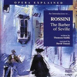 Opera Explained - the Barber of Seville (der Barbier Von Sevilla) (Eine Werkeinführung in Englischer Sprache)