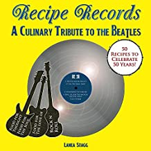 Recipe Records: A Culinary Tribute to The Beatles (Recipe Records Cookbooks Book 3) (English Edition)