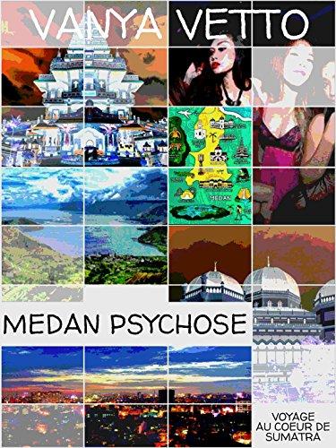Couverture du livre MEDAN PSYCHOSE: Voyage au Cœur de Sumatra