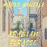 Arabian Terasse [Explicit]