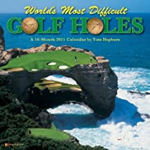 World's Most Difficult Golf Holes 2011 Calendar #51035 by Orange Circle Studio (2010-07-07)