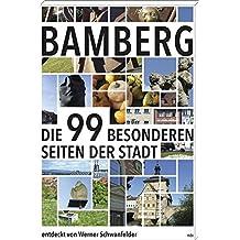 Bamberg: Die 99 besonderen Seiten der Stadt