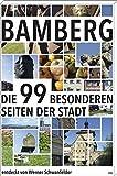 Bamberg: Die 99 besonderen Seiten der Stadt - Werner Schwanfelder