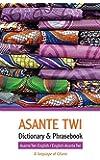 Asante Twi-English/English-Asante Twi Dictionary & Phrasebook