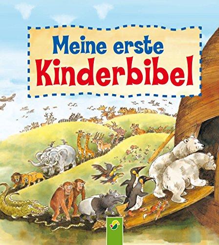 Meine erste Kinderbibel: Biblische Geschichten für Kinder zur Taufe, zur Firmung oder an Weihnachten