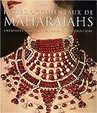 Fastes occidentaux de Maharajahs - Créations européennes pour l'Inde princière