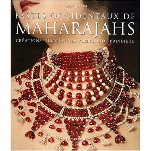 Fastes occidentaux de Maharajahs : Créations européennes pour l'Inde princière