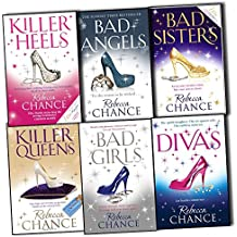 Rebecca Chance 6 Books Collection Pack Set (Divas, Bad Girls, Killer Queens, Bad Sisters, Killer Heels, Bad Angels)