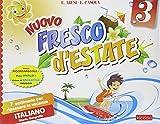 Nuovo Fresco d'estate. Italiano. 7 settimane per ripassare in vacanza. Per la 3ª classe elementare