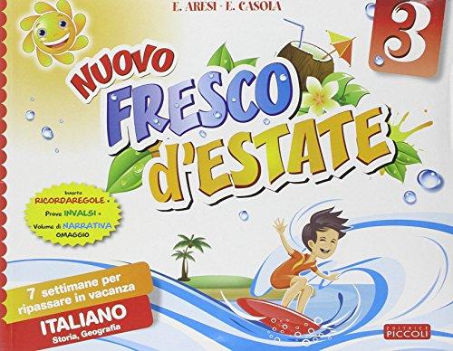 Nuovo Fresco d'estate. Italiano. 7 settimane per ripassare in vacanza. Per la 3 classe elementare