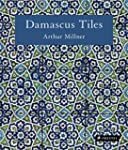 Damascus Tiles : Mamluk and ottoman a...