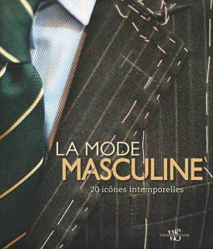 La mode masculine - 20 icônes intemporelles par Giuseppe Ceccarelli